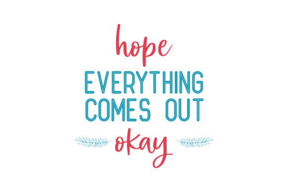 Hope Everything Comes Out Okay Quote Svg Cut Grafik Von Thelucky
