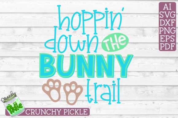 Hoppin' Down the Bunny Trail Easter Phrase Graphic Crafts By Crunchy Pickle - Image 2