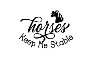 Horses Keep Me Stable Craft Design By Creative Fabrica Crafts