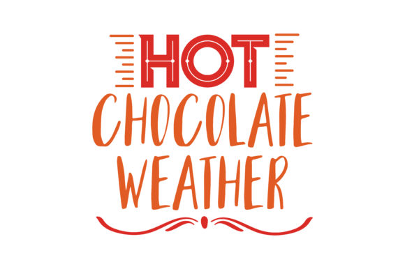 Download Free Hot Chocolate Weather Quote Svg Cut Graphic By Thelucky for Cricut Explore, Silhouette and other cutting machines.