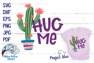 Hug Me Cactus SVG Graphic By WispyWillowDesigns