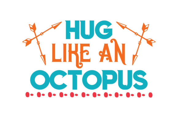 Download Free Hug Like An Octopus Quote Svg Cut Graphic By Thelucky Creative for Cricut Explore, Silhouette and other cutting machines.
