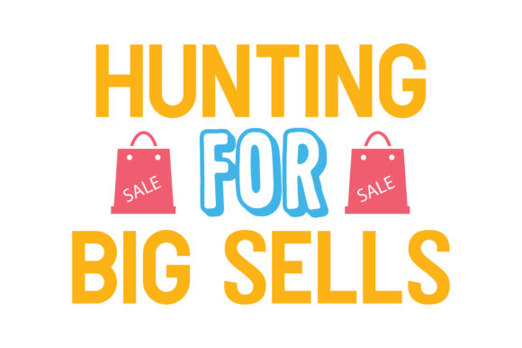 Print on Demand: Hunting for Big Sells Quote SVG Cut Graphic Crafts By TheLucky