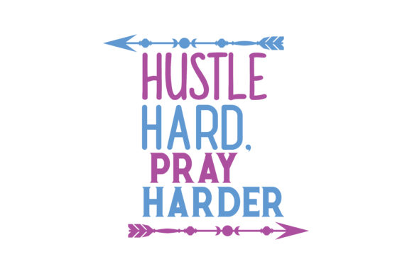Download Free Hustle Hard Pray Harder Quote Svg Cut Graphic By Thelucky Creative Fabrica SVG Cut Files