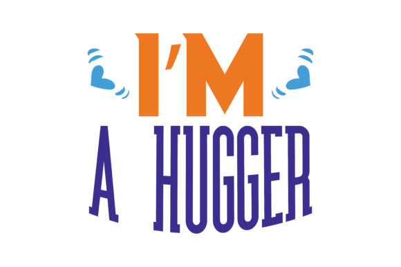 Print on Demand: I'm a Hugger Quote SVG Cut Graphic Crafts By TheLucky