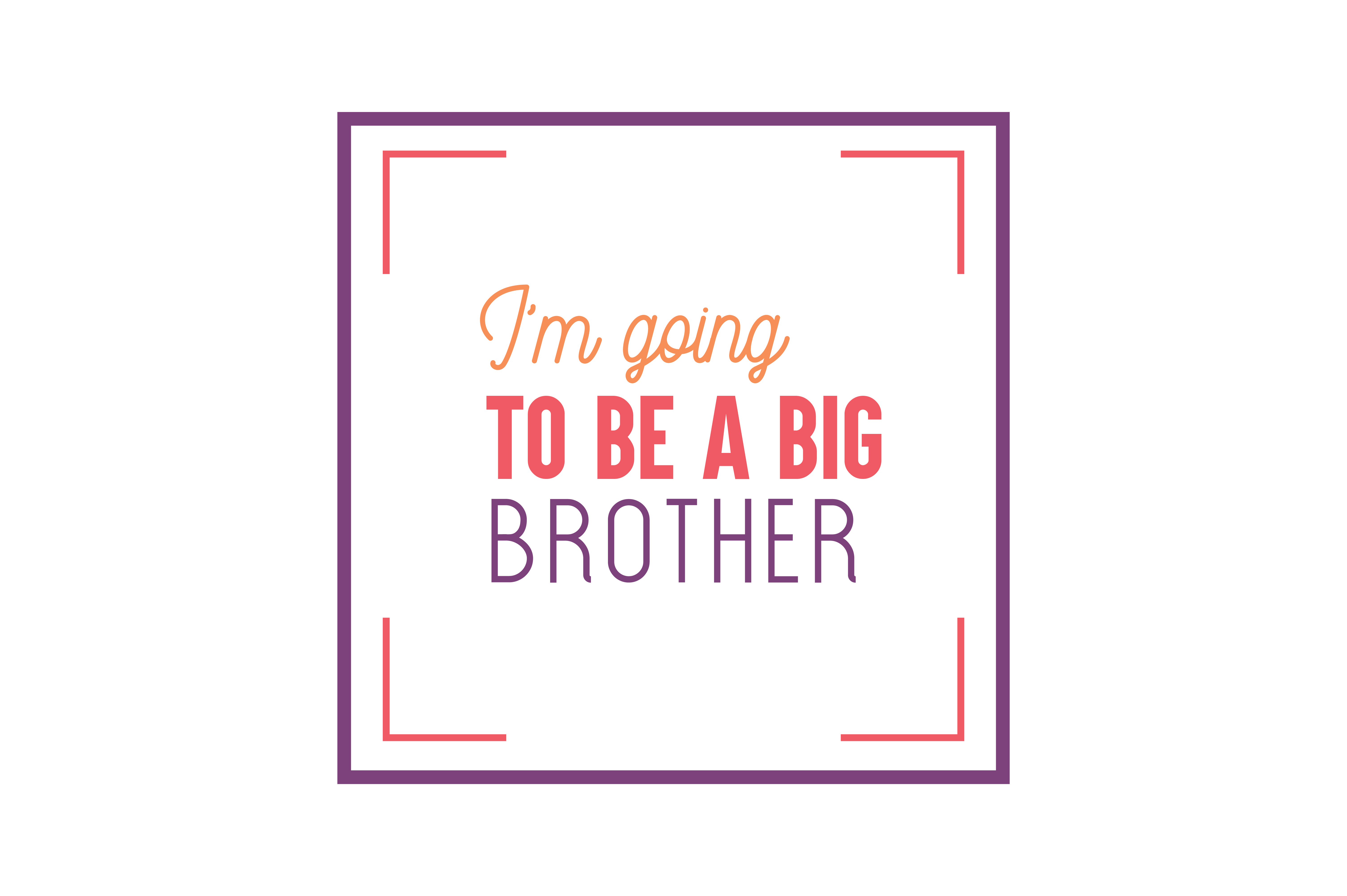 I'm going to be a big brother Quote SVG Cut