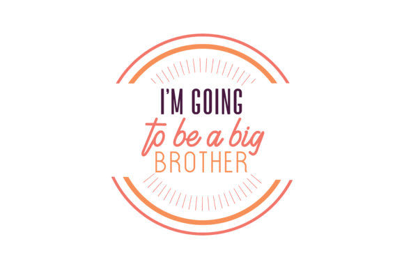 Download Free I M Going To Be A Big Brother Quote Svg Cut Graphic By Thelucky for Cricut Explore, Silhouette and other cutting machines.