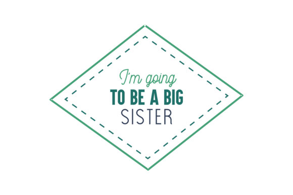 Download Free I M Going To Be A Big Sister Quote Svg Cut Graphic By Thelucky for Cricut Explore, Silhouette and other cutting machines.