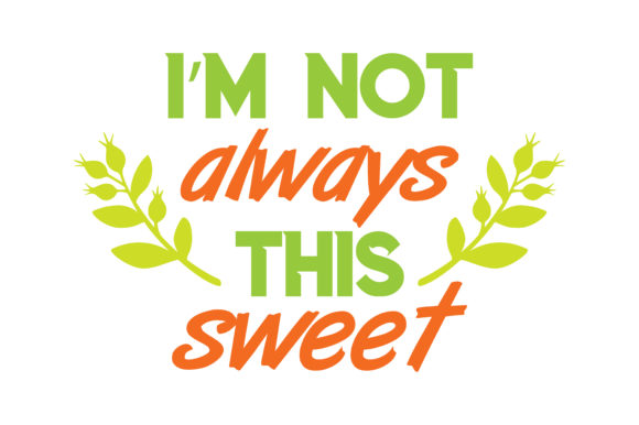 Download Free I M Not Always This Sweet Quote Svg Cut Graphic By Thelucky for Cricut Explore, Silhouette and other cutting machines.