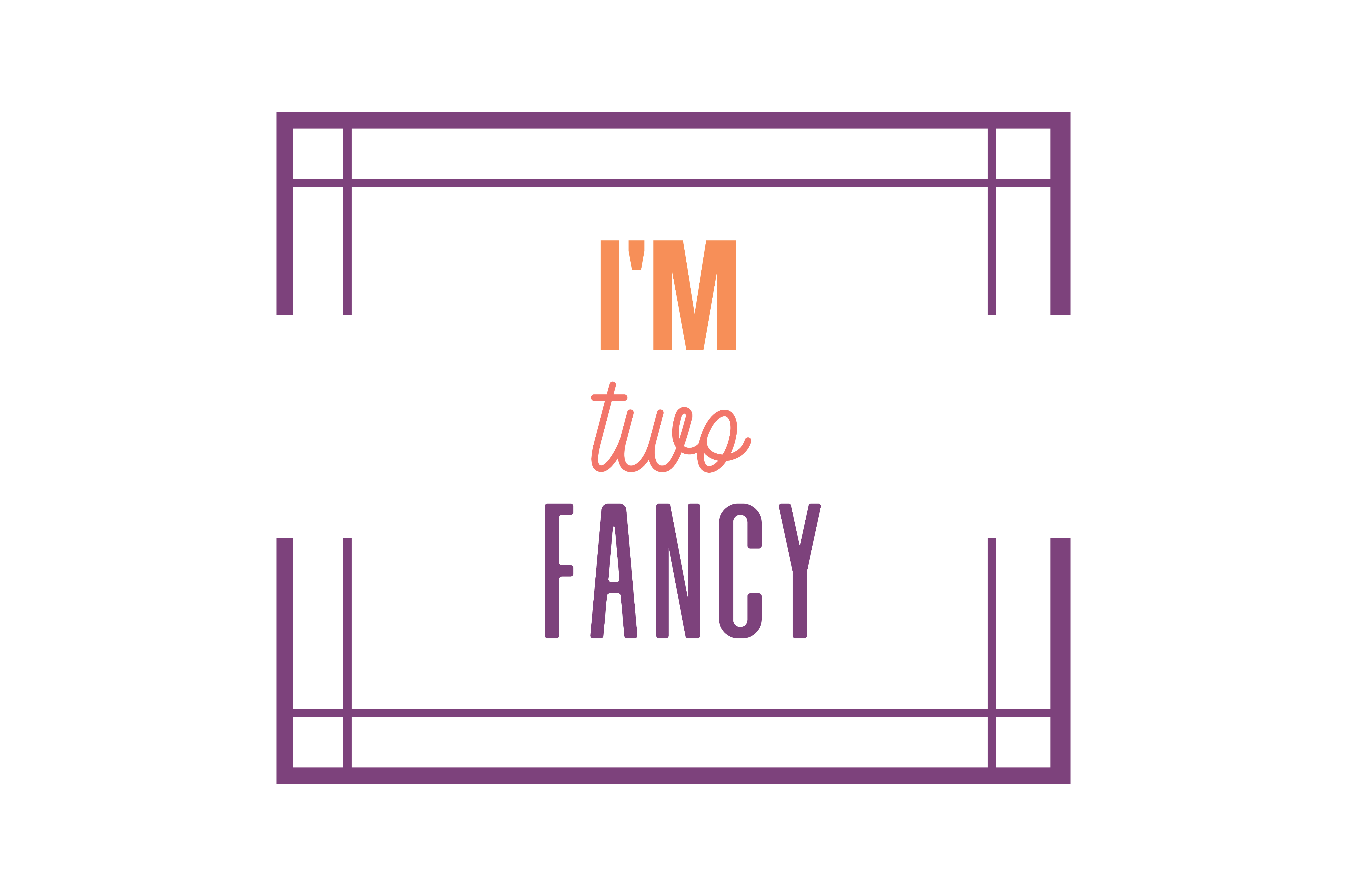 Download Free I M Two Fancy Quote Svg Cut Graphic By Thelucky Creative Fabrica for Cricut Explore, Silhouette and other cutting machines.