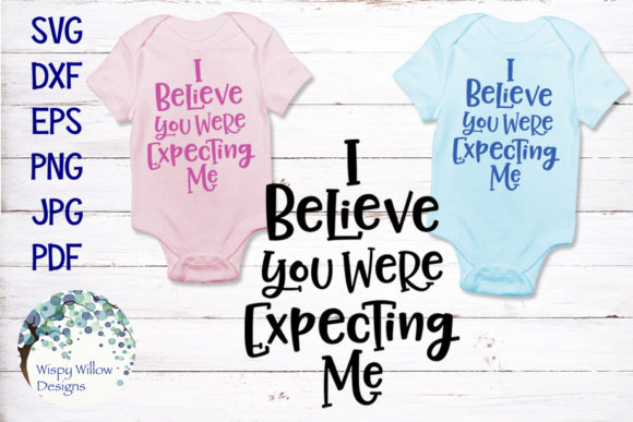 Download Free I Believe You Were Expecting Me Baby Svg Graphic By for Cricut Explore, Silhouette and other cutting machines.