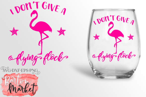 I Don't Give a Flying Flock SVG Graphic Crafts By Barton Market - Image 2