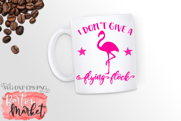 I Don't Give a Flying Flock SVG Graphic Crafts By Barton Market