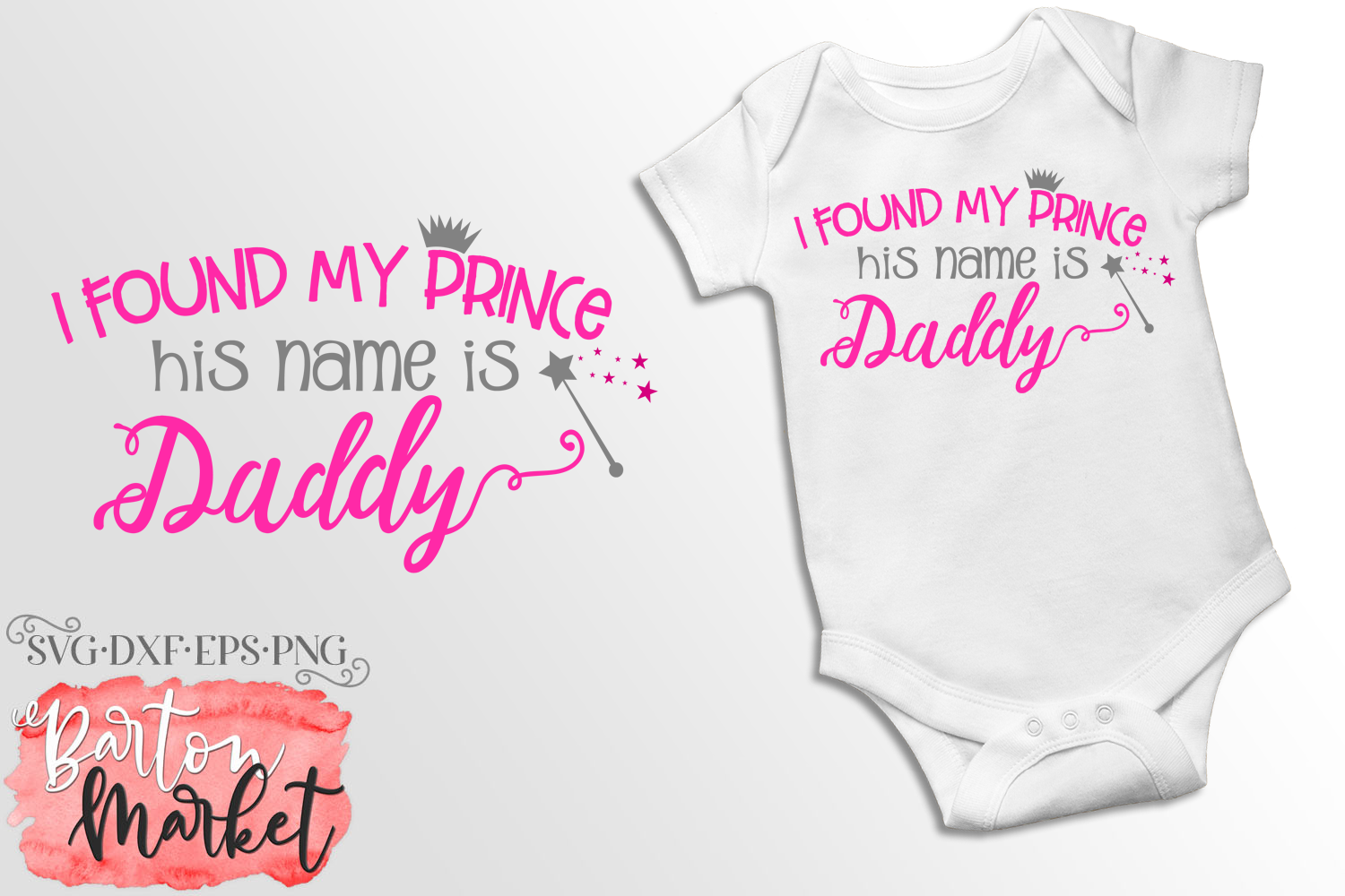 Download Free I Found My Prince His Name Is Daddy Svg Graphic By Barton for Cricut Explore, Silhouette and other cutting machines.