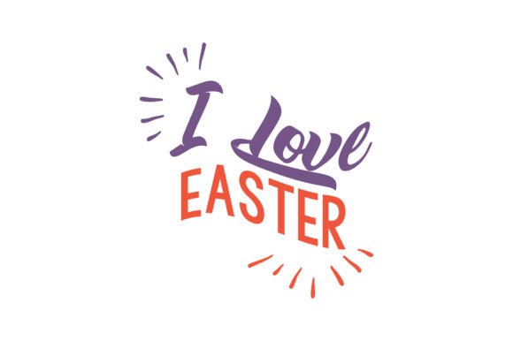 Print on Demand: I Love Easter Quote SVG Cut Graphic Crafts By TheLucky