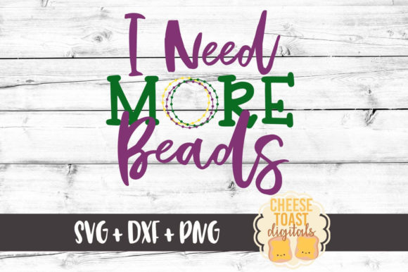 Download Free I Need More Beads Mardi Gras Svg Graphic By for Cricut Explore, Silhouette and other cutting machines.