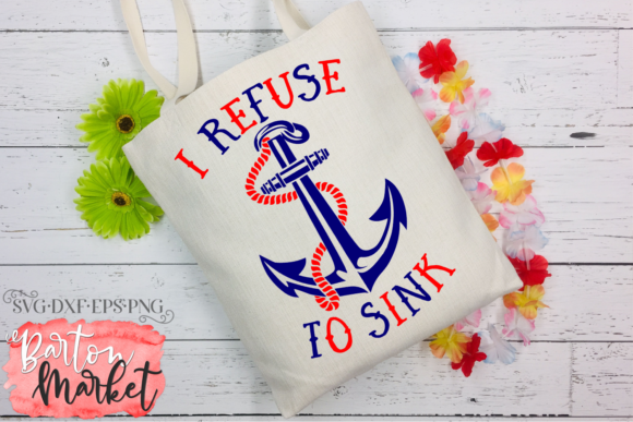 I Refuse to Sink SVG Graphic Crafts By Barton Market - Image 3