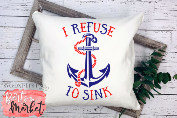 I Refuse to Sink SVG Graphic Crafts By Barton Market - Image 4