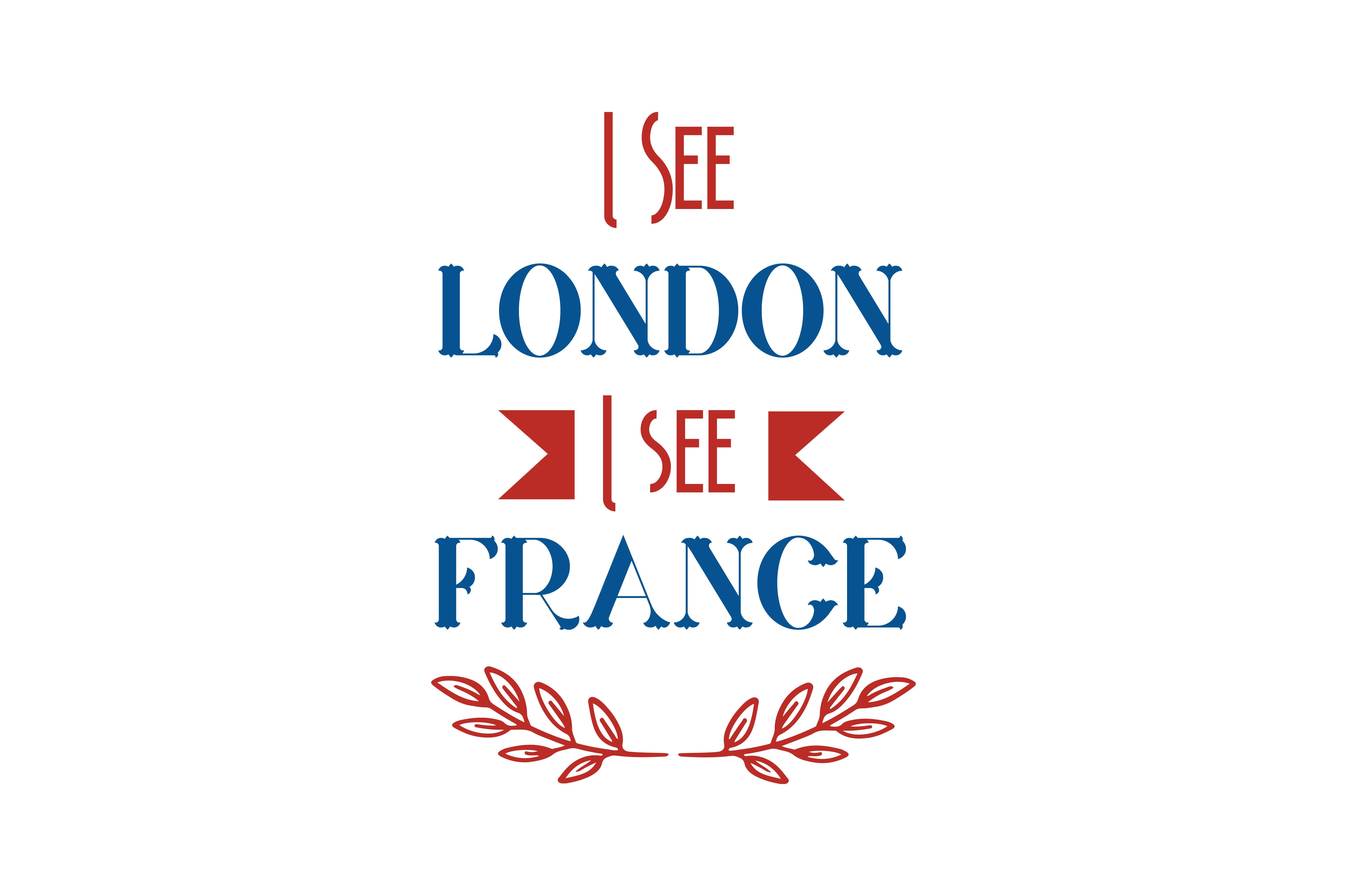 Download Free I See London I See France Quote Svg Cut Graphic By Thelucky for Cricut Explore, Silhouette and other cutting machines.