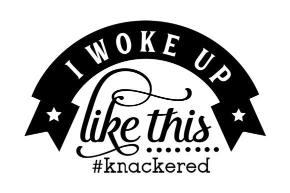 Download Free I Woke Up Like This Knackered Svg Cut File By Creative Fabrica for Cricut Explore, Silhouette and other cutting machines.