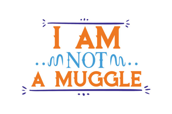 Print on Demand: I Am Not a Muggle Quote SVG Cut Graphic Crafts By TheLucky