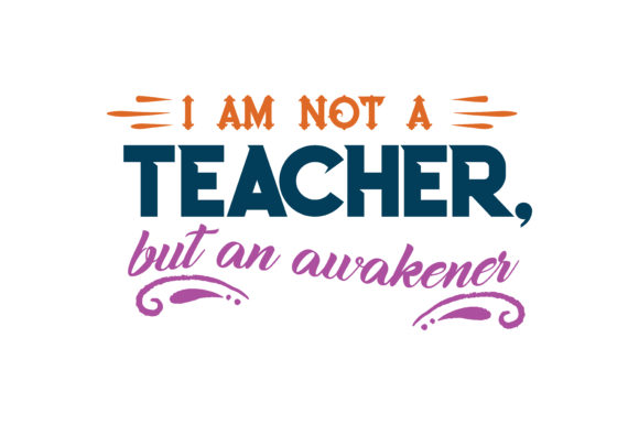 Download Free I Am Not A Teacher But An Awakener Quote Svg Cut Graphic By for Cricut Explore, Silhouette and other cutting machines.