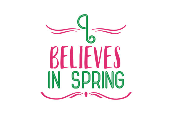 Download Free I Believes In Spring Quote Svg Cut Graphic By Thelucky for Cricut Explore, Silhouette and other cutting machines.