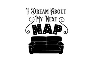 I Dream About My Next Nap Craft Design By Creative Fabrica Crafts