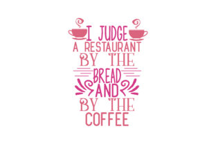Download Free I Judge A Restaurant By The Bread And By The Coffee Quote Svg Cut for Cricut Explore, Silhouette and other cutting machines.