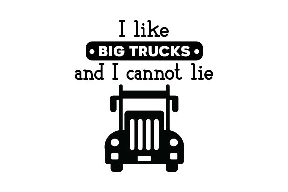 Download Free I Like Big Trucks And I Cannot Lie Svg Cut File By Creative for Cricut Explore, Silhouette and other cutting machines.