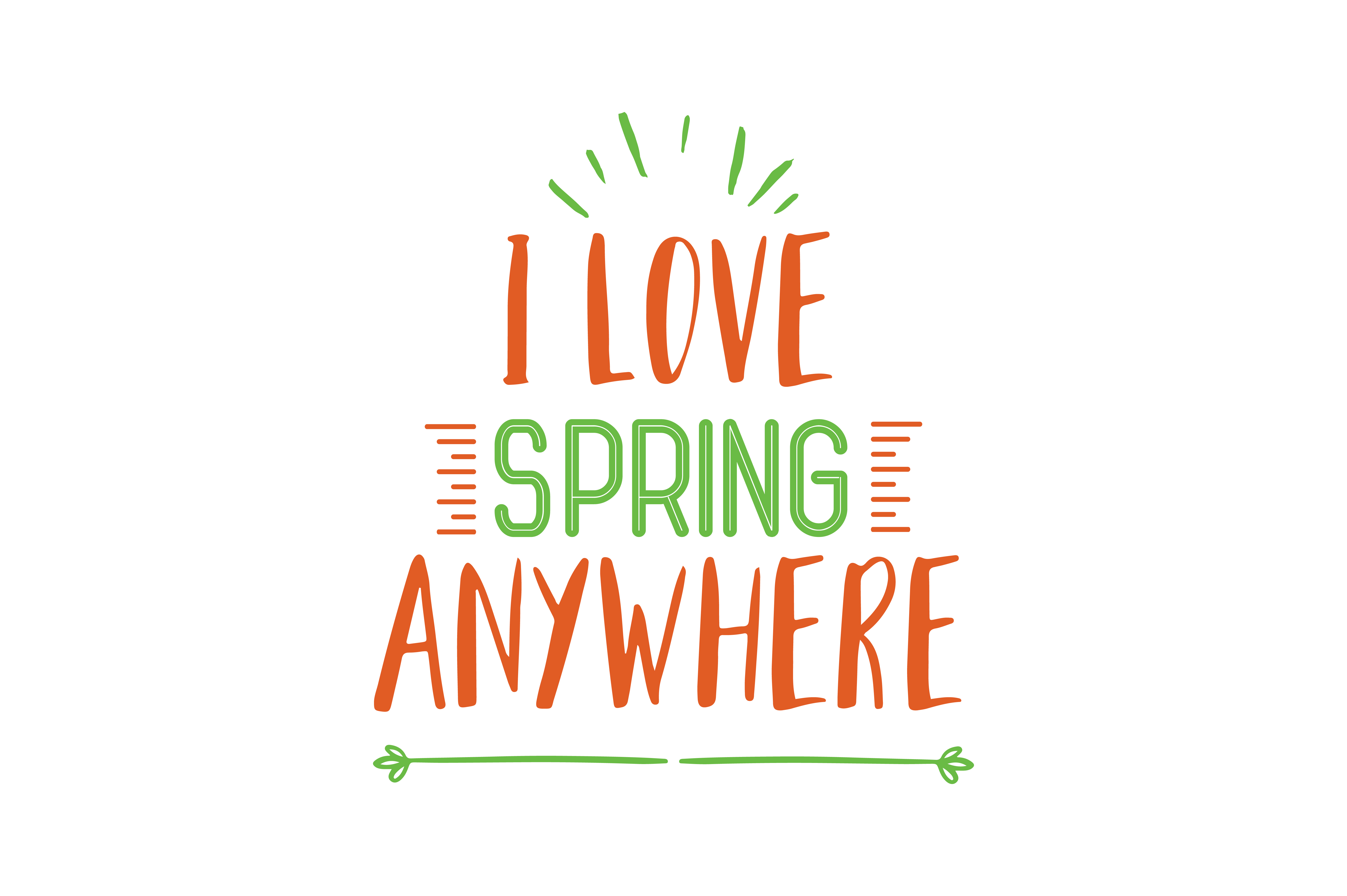 Download Free I Love Spring Anywhere Quote Svg Cut Graphic By Thelucky for Cricut Explore, Silhouette and other cutting machines.