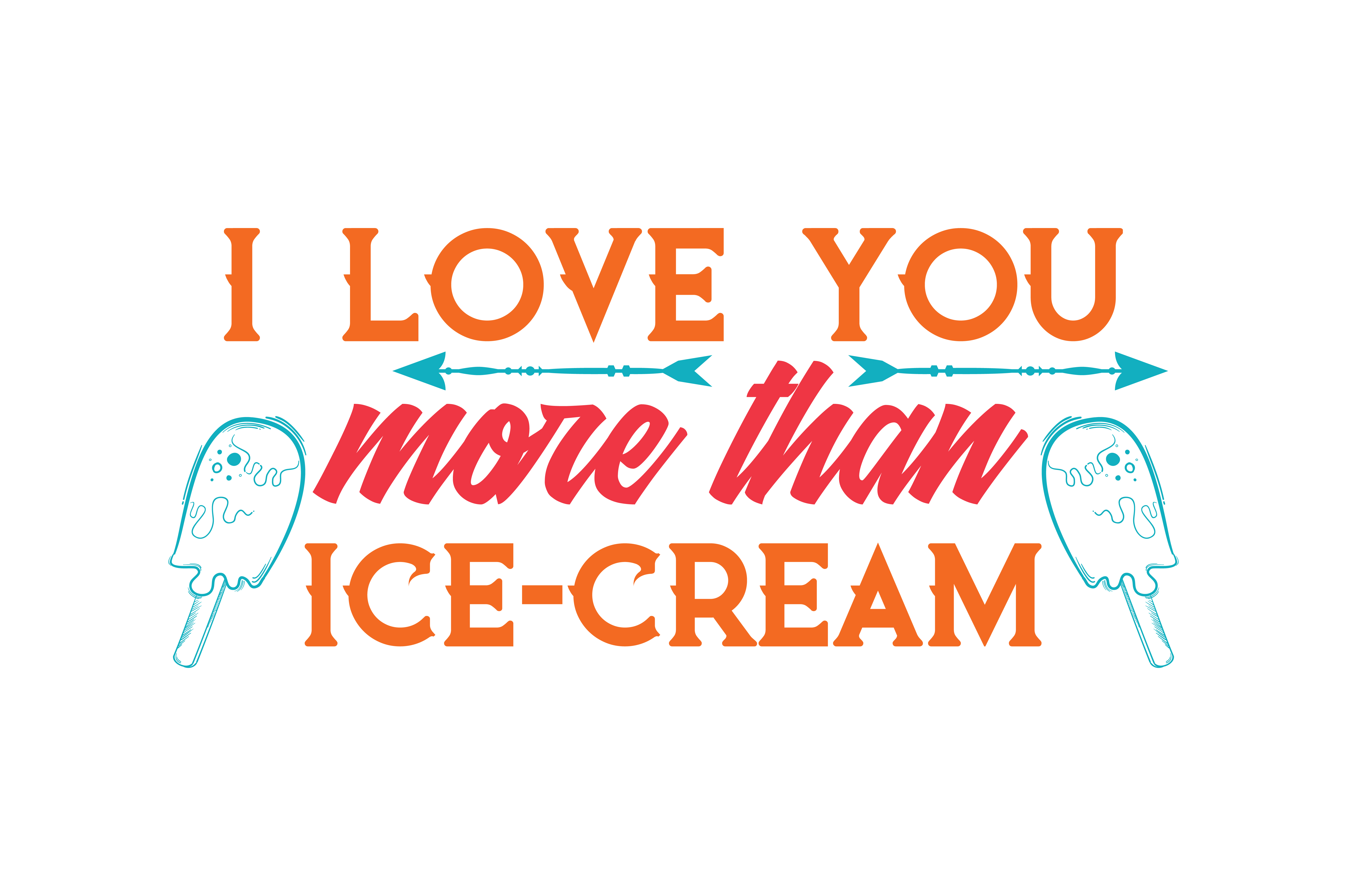 Download Free I Love You More Than Ice Cream Quote Svg Cut Graphic By Thelucky for Cricut Explore, Silhouette and other cutting machines.