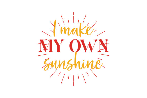 Download Free I Make My Own Sunshine Quote Svg Cut Graphic By Thelucky for Cricut Explore, Silhouette and other cutting machines.