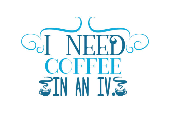 Download Free I Need Coffee In An Iv Quote Svg Cut Graphic By Thelucky Creative Fabrica for Cricut Explore, Silhouette and other cutting machines.