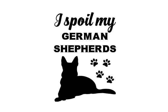 Download Free I Spoil My German Shepherds Svg Cut File By Creative Fabrica for Cricut Explore, Silhouette and other cutting machines.