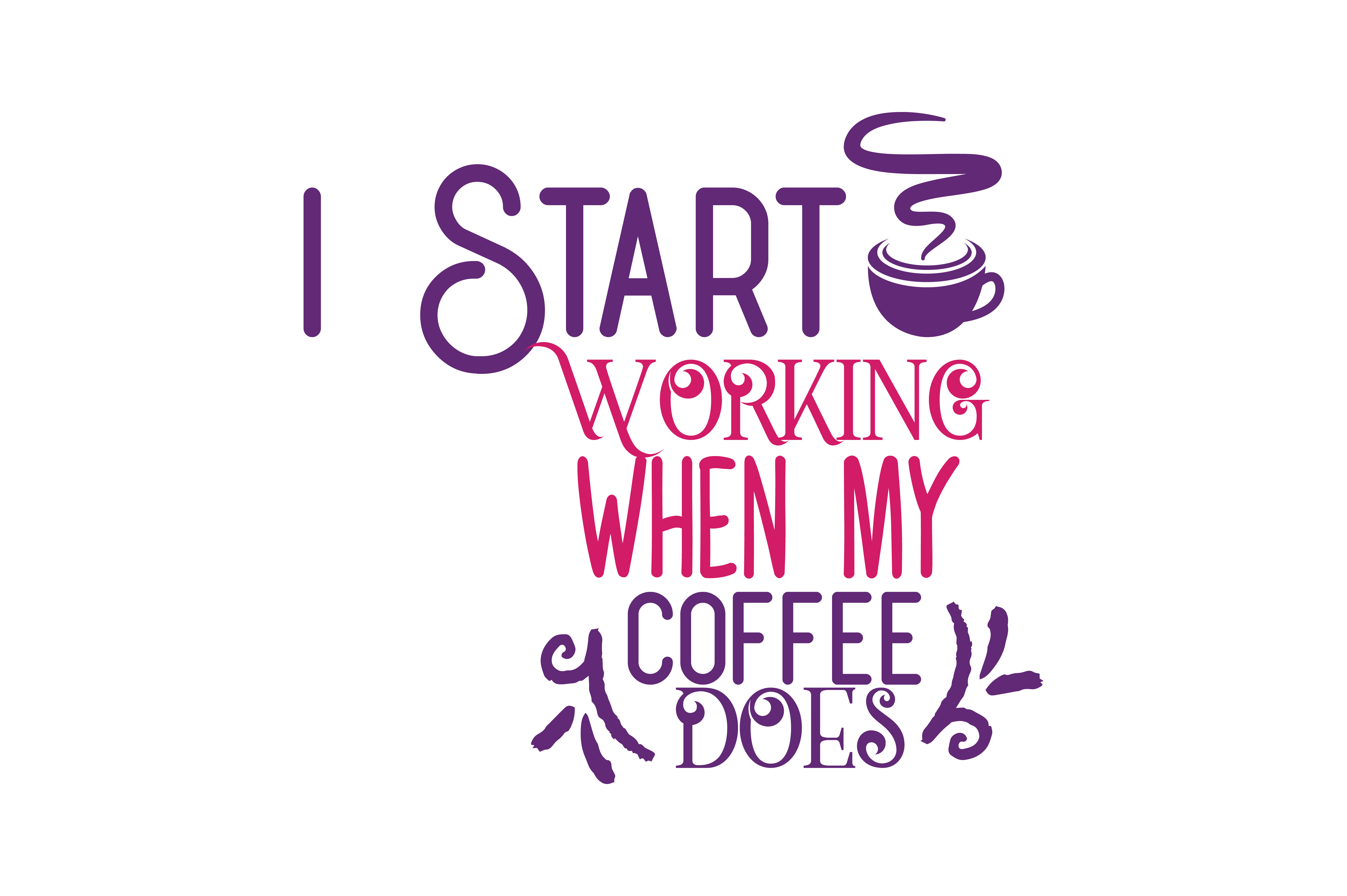 Download Free I Start Working When My Coffee Does Quote Svg Cut Graphic By for Cricut Explore, Silhouette and other cutting machines.