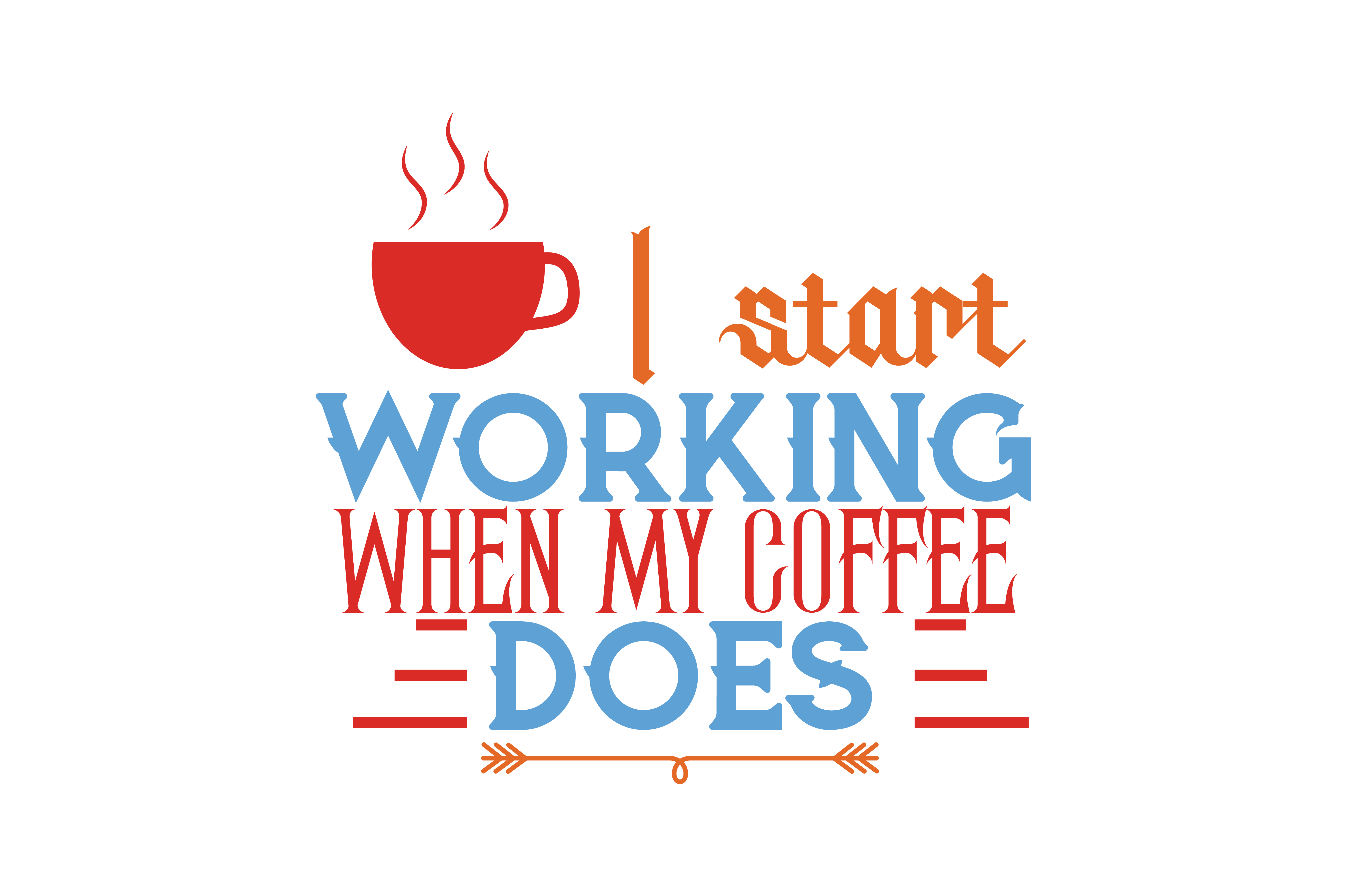 Download Free I Start Working When My Coffee Does Quote Svg Cut Grafik Von for Cricut Explore, Silhouette and other cutting machines.