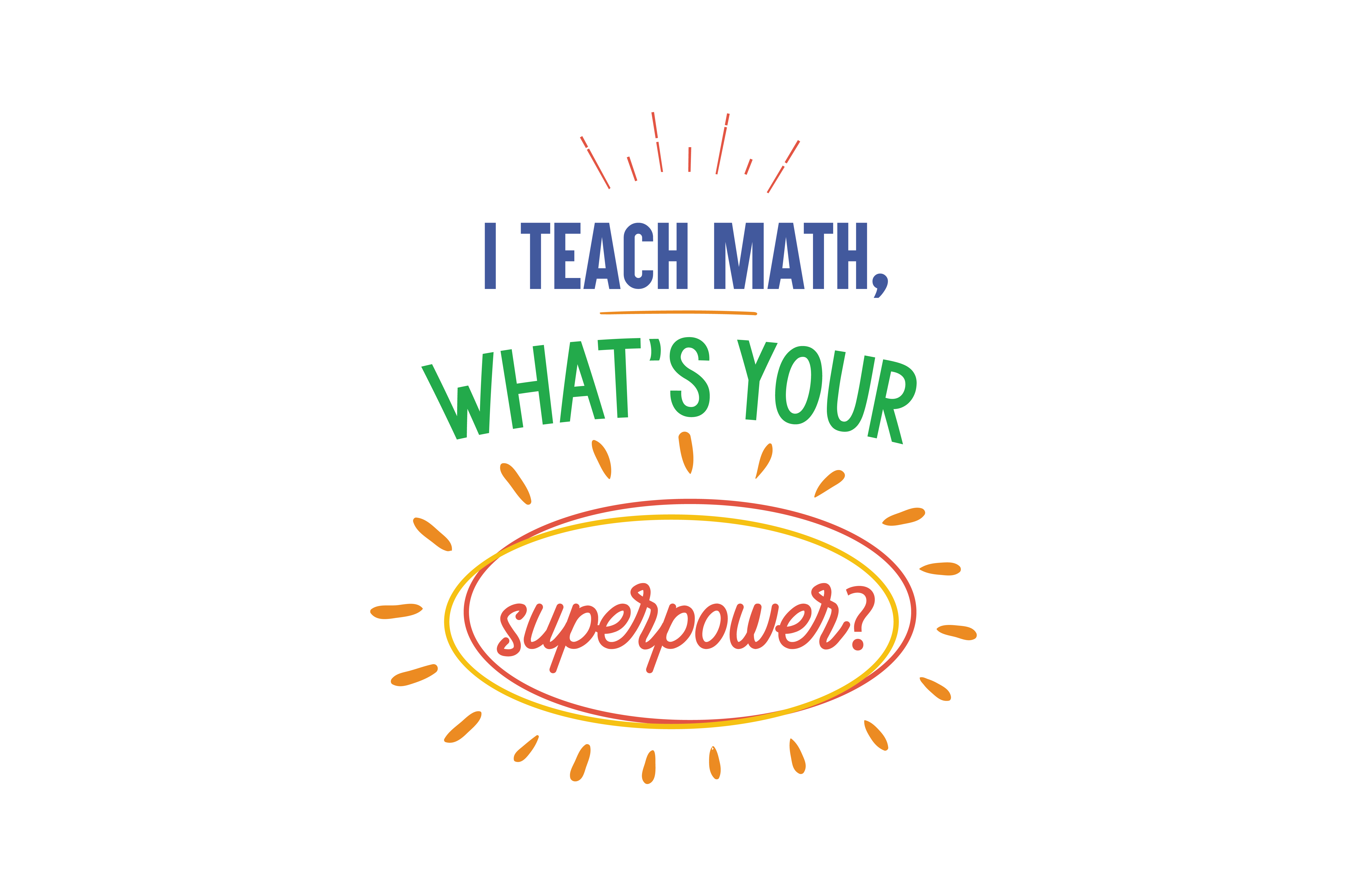 Download Free I Teach Math What S Your Superpower Quote Svg Cut Graphic By for Cricut Explore, Silhouette and other cutting machines.