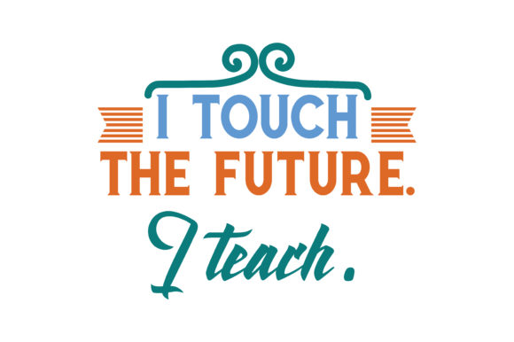 Download Free I Touch The Future I Teach Quote Svg Cut Graphic By Thelucky for Cricut Explore, Silhouette and other cutting machines.