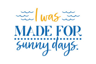 Download Free I Was Made For Sunny Days Quote Svg Cut Graphic By Thelucky for Cricut Explore, Silhouette and other cutting machines.