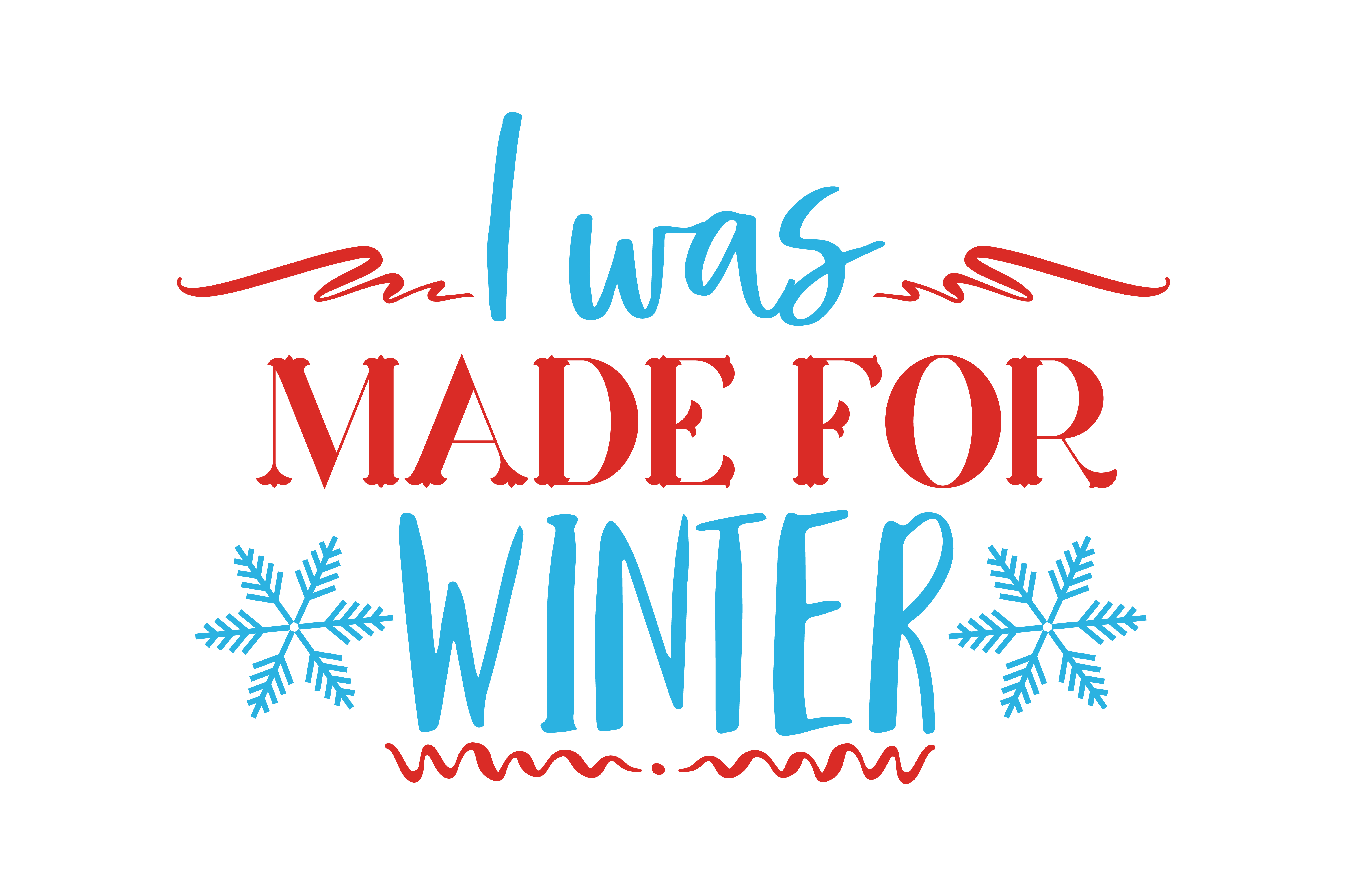 Download Free I Was Made For Winter Quote Svg Cut Graphic By Thelucky for Cricut Explore, Silhouette and other cutting machines.