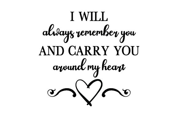 I Will Always Remember You and Carry You Around in My Heart Craft Design By Creative Fabrica Crafts Image 1