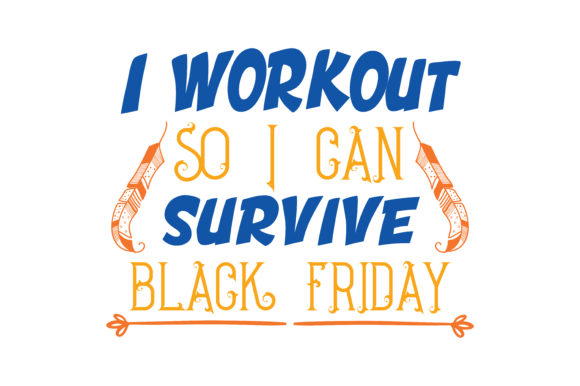 Print on Demand: I Workout so I Can Survive Black Friday Quote SVG Cut Graphic Crafts By TheLucky
