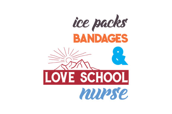 Download Free Ice Packs Bandages Love School Nurse Quote Svg Cut Graphic By for Cricut Explore, Silhouette and other cutting machines.