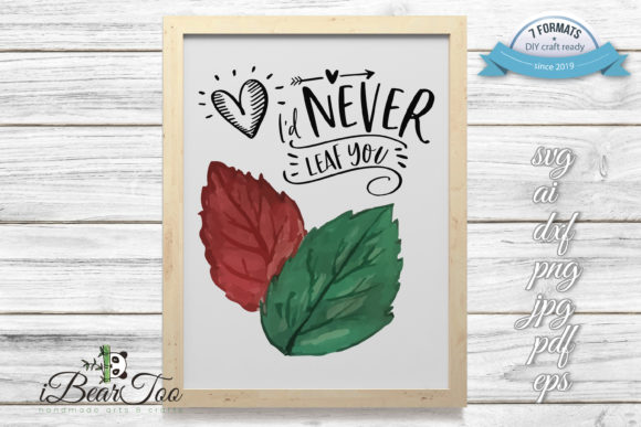 Download Free I D Never Leaf You Vector Watercolor Clipart Graphic By for Cricut Explore, Silhouette and other cutting machines.