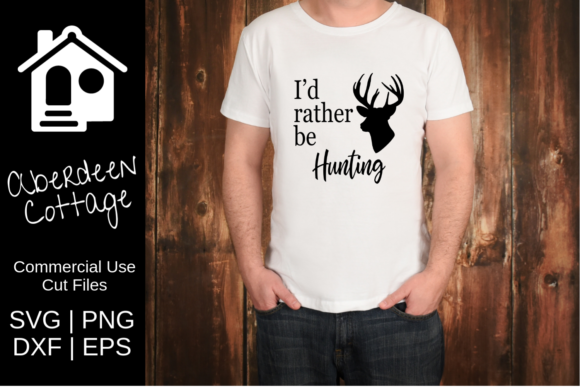I D Rather Be Hunting Svg Graphic By Aberdeencottage