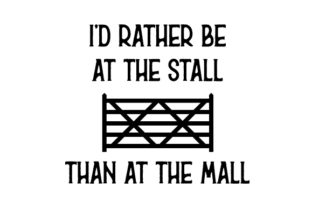 I'd Rather Be at the Stall Than at the Mall Horse & Equestrian Craft Cut File By Creative Fabrica Crafts