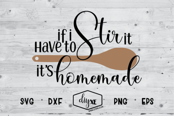 Download Free If I Have To Stir It It S Homemade Svg Dxf Eps Png Graphic By for Cricut Explore, Silhouette and other cutting machines.