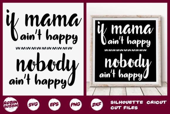 Print on Demand: If Mama Ain't Happy, Nobody Ain't Happy Gráfico Crafts Por RobinBobbinDesign