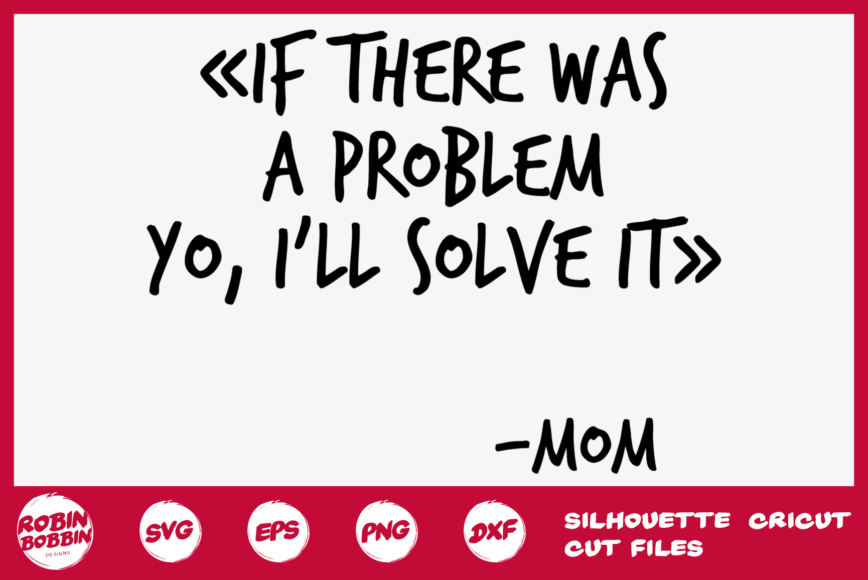 Download Free If There Was A Problem Yo I Ll Solve It Graphic By for Cricut Explore, Silhouette and other cutting machines.